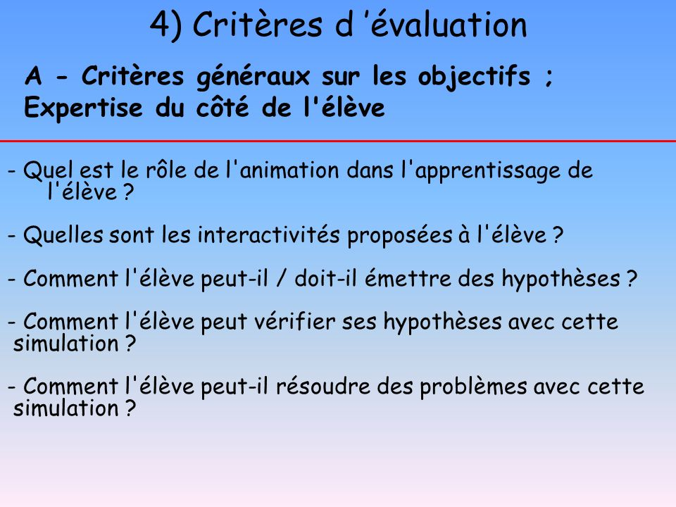 A - Critères généraux sur les objectifs ; Expertise du côté de l'élève - Quel est le rôle de l'animation dans l'apprentissage de l'élève ? - Quelles s