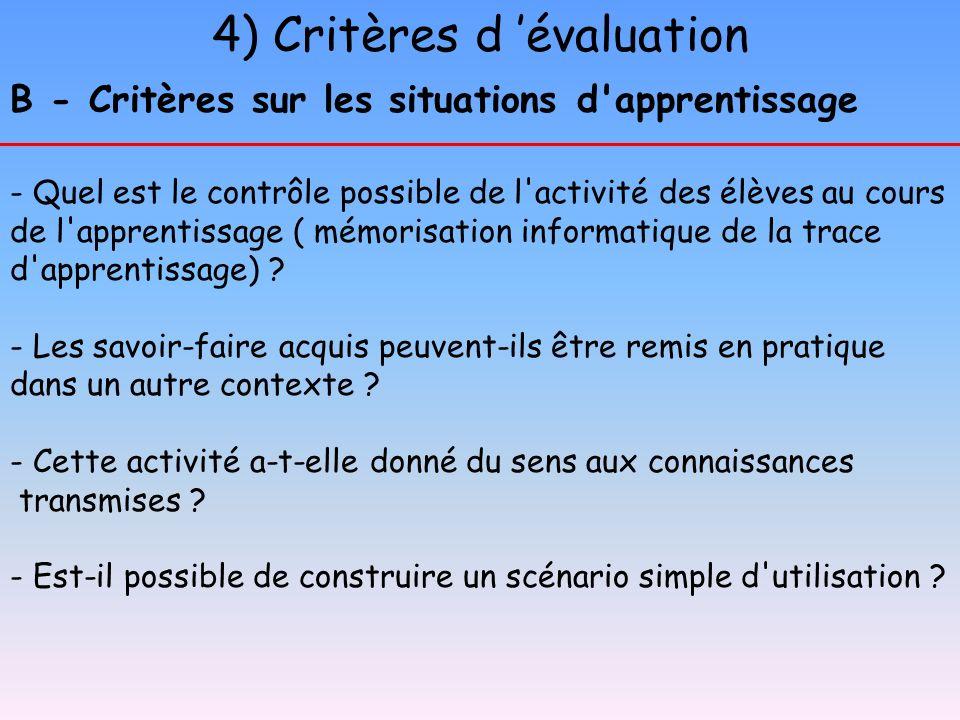 4) Critères d évaluation B - Critères sur les situations d'apprentissage - Quel est le contrôle possible de l'activité des élèves au cours de l'appren