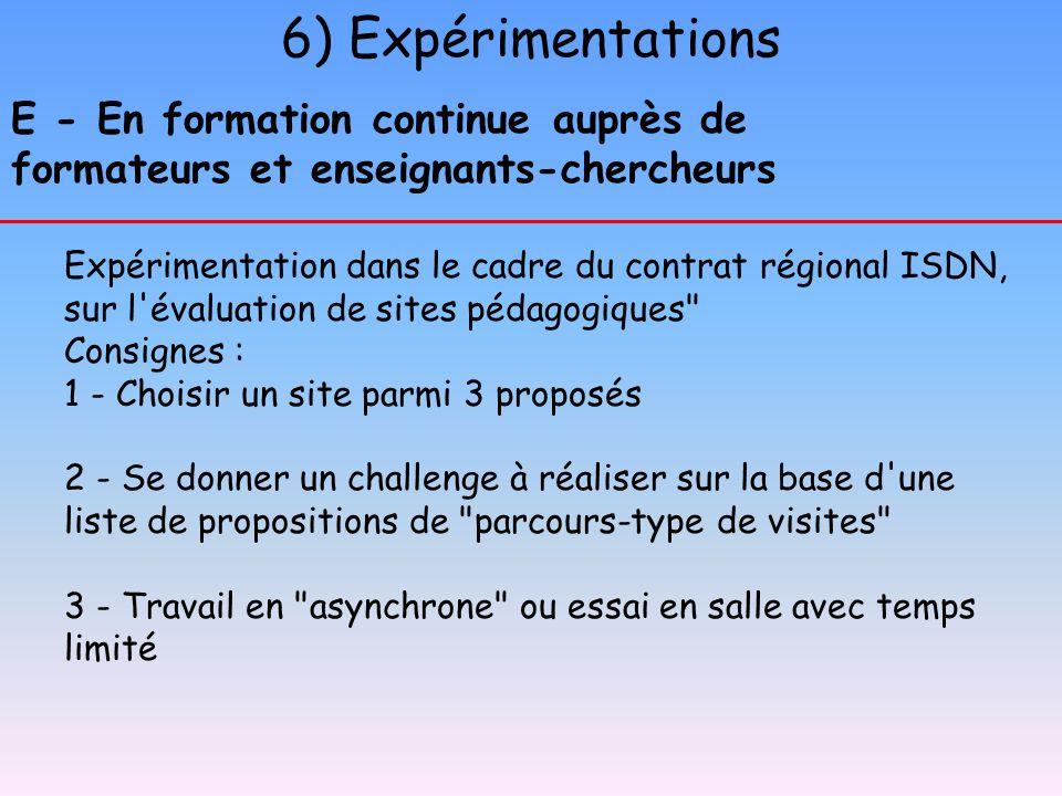 6) Expérimentations E - En formation continue auprès de formateurs et enseignants-chercheurs Expérimentation dans le cadre du contrat régional ISDN, s