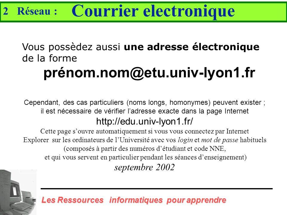 Les Ressources informatiques pour apprendre... offrant un ensemble de services Messagerie électronique Les forums de discussions FTP Web Chat