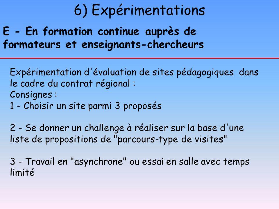 6) Expérimentations E - En formation continue auprès de formateurs et enseignants-chercheurs Expérimentation d'évaluation de sites pédagogiques dans l