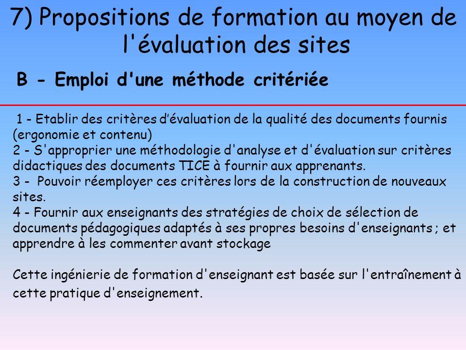 7) Propositions de formation au moyen de l'évaluation des sites B - Emploi d'une méthode critériée 1 - Etablir des critères dévaluation de la qualité