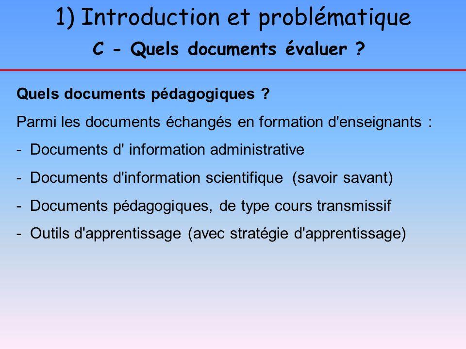 1) Introduction et problématique C - Quels documents évaluer ? Quels documents pédagogiques ? Parmi les documents échangés en formation d'enseignants