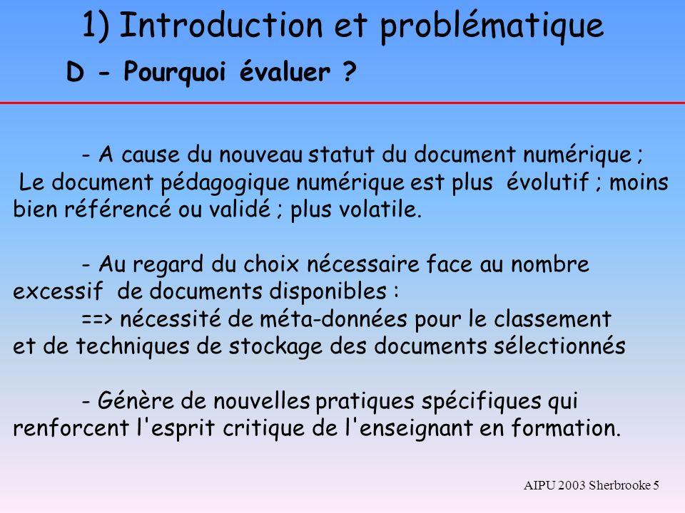 1) Introduction et problématique D - Pourquoi évaluer ? - A cause du nouveau statut du document numérique ; Le document pédagogique numérique est plus