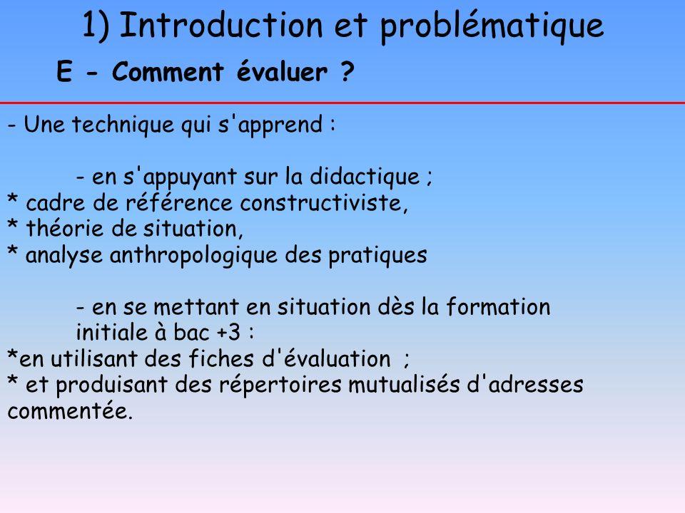 4) Critères d évaluation B - Critères sur les situations d apprentissage - Quel est le contrôle possible de l activité des élèves au cours de l apprentissage ( mémorisation informatique de la trace d apprentissage) .