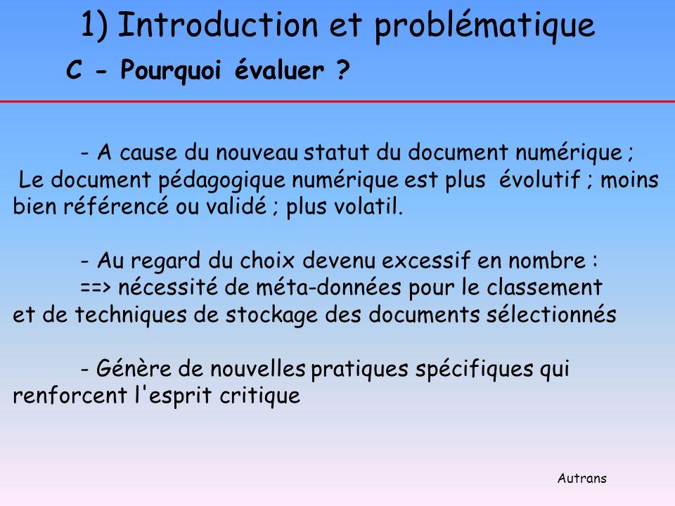 1) Introduction et problématique C - Pourquoi évaluer ? - A cause du nouveau statut du document numérique ; Le document pédagogique numérique est plus