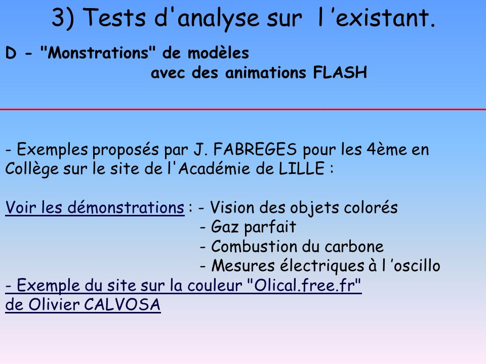 3) Tests d analyse sur l existant.