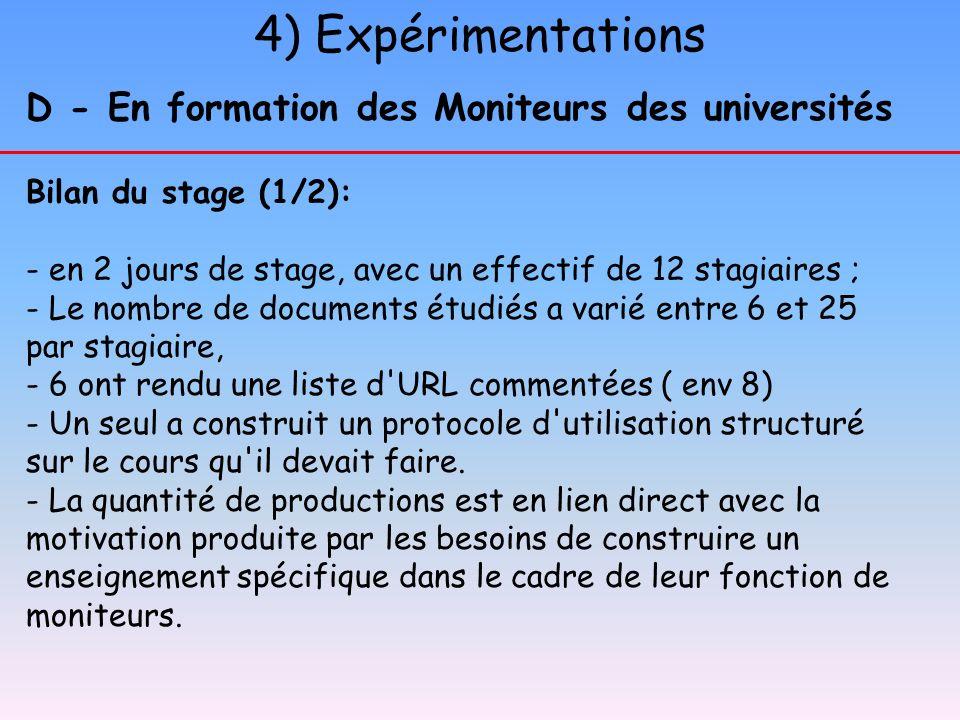 4) Expérimentations D - En formation des Moniteurs des universités Bilan du stage (1/2): - en 2 jours de stage, avec un effectif de 12 stagiaires ; -