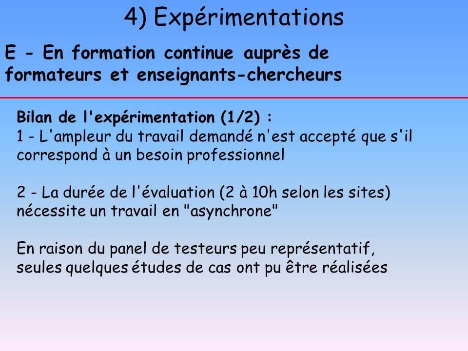 4) Expérimentations E - En formation continue auprès de formateurs et enseignants-chercheurs Bilan de l'expérimentation (1/2) : 1 - L'ampleur du trava