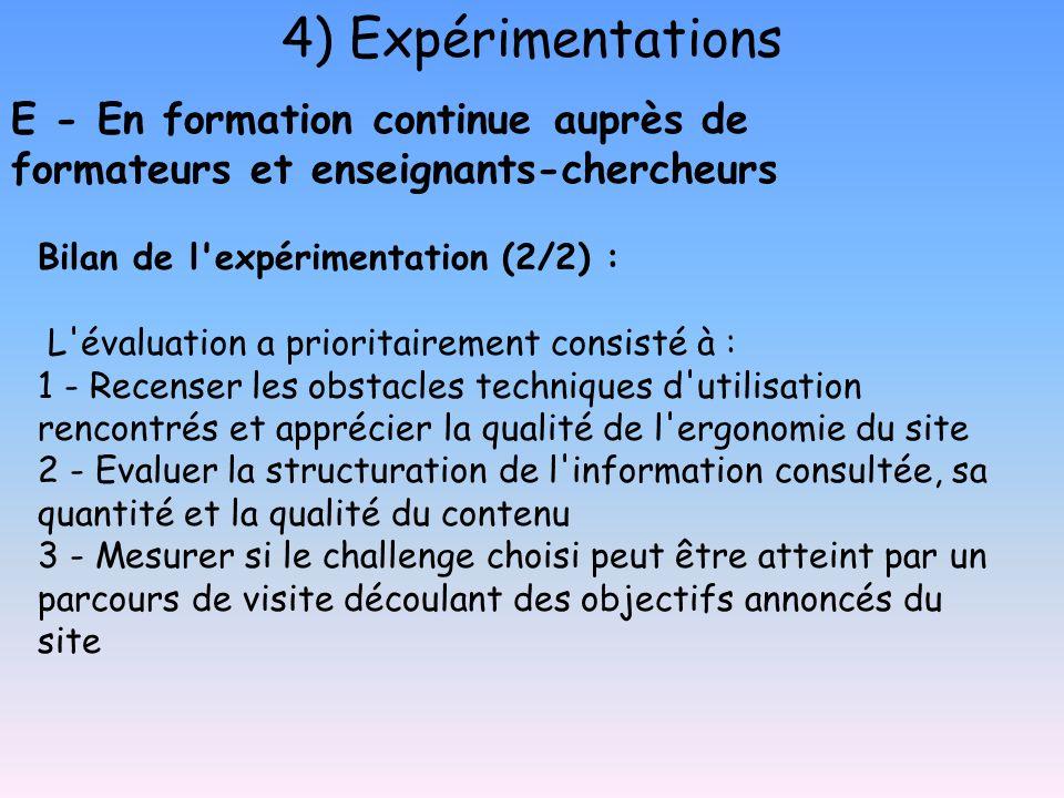 4) Expérimentations E - En formation continue auprès de formateurs et enseignants-chercheurs Bilan de l'expérimentation (2/2) : L'évaluation a priorit