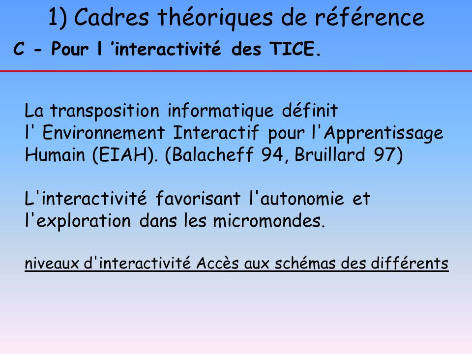 1) Cadres théoriques de référence En s appuyant sur l analyse de D.