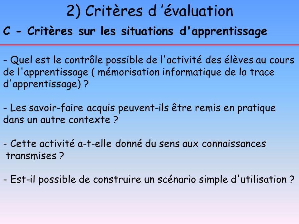 2) Critères d évaluation C - Critères sur les situations d'apprentissage - Quel est le contrôle possible de l'activité des élèves au cours de l'appren