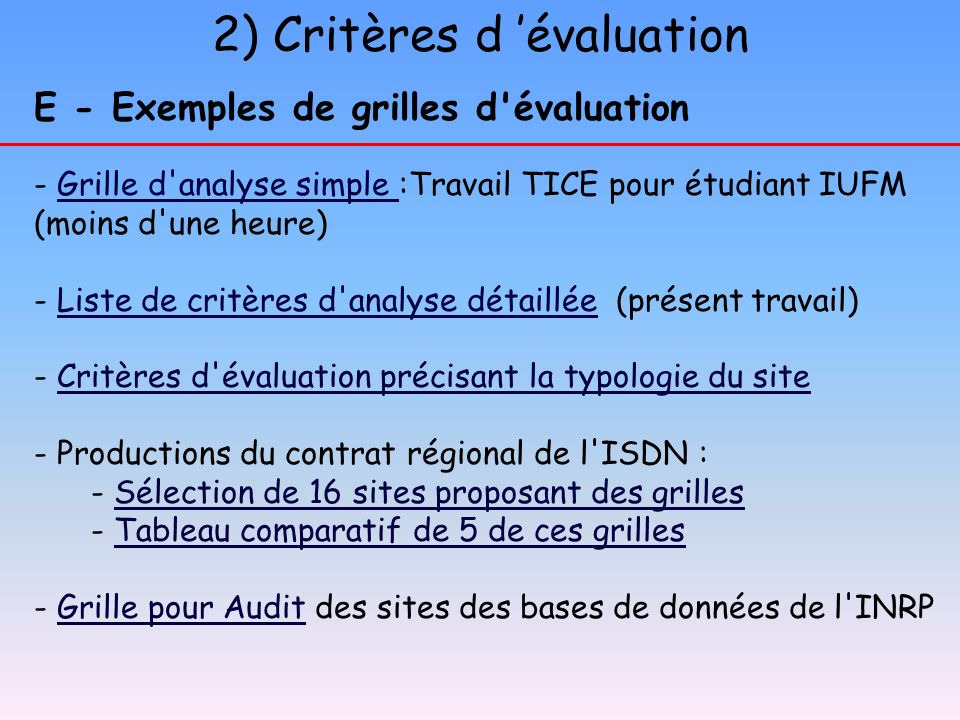 2) Critères d évaluation E - Exemples de grilles d'évaluation - Grille d'analyse simple :Travail TICE pour étudiant IUFM (moins d'une heure)Grille d'a