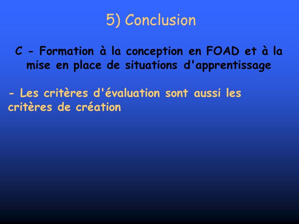 5) Conclusion C - Formation à la conception en FOAD et à la mise en place de situations d'apprentissage - Les critères d'évaluation sont aussi les cri