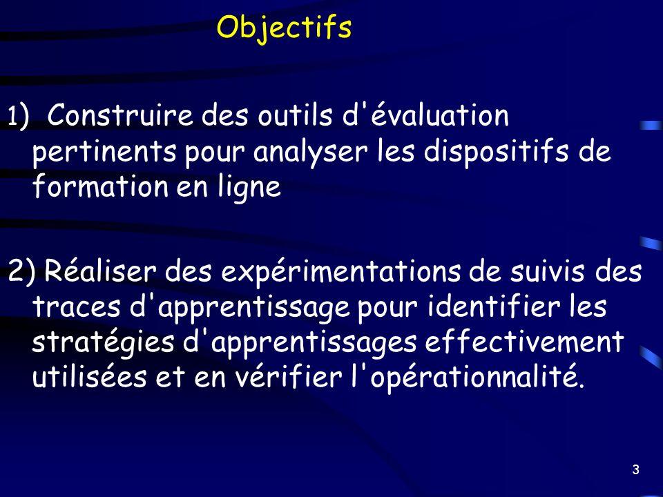 3 1 ) Construire des outils d'évaluation pertinents pour analyser les dispositifs de formation en ligne 2) Réaliser des expérimentations de suivis des