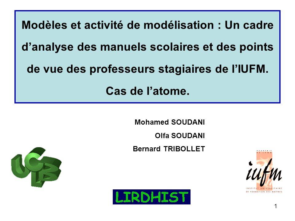 1 Modèles et activité de modélisation : Un cadre danalyse des manuels scolaires et des points de vue des professeurs stagiaires de lIUFM.
