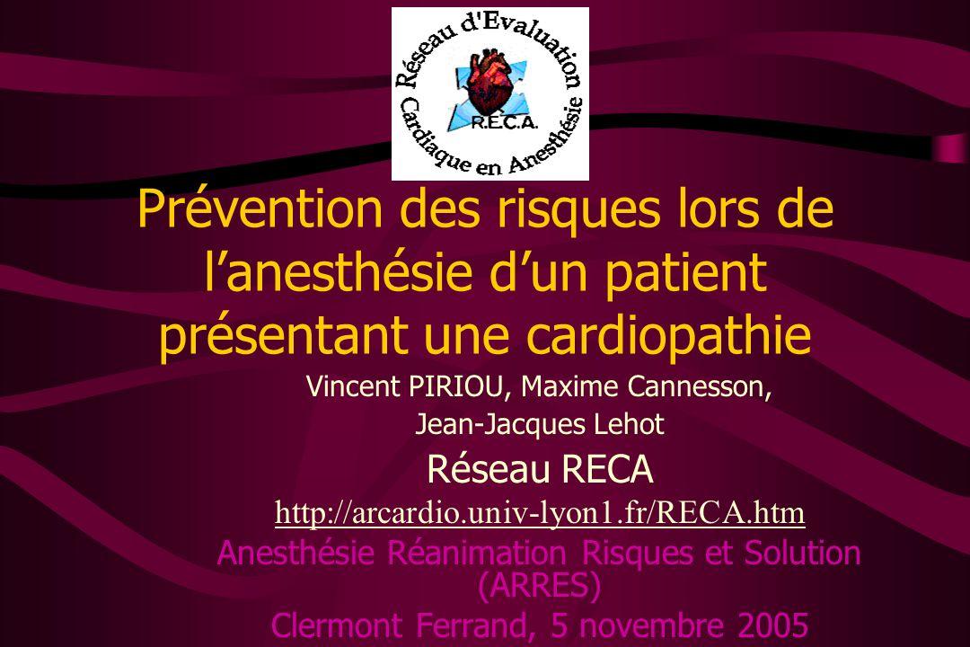 Prévention des risques lors de lanesthésie dun patient présentant une cardiopathie Vincent PIRIOU, Maxime Cannesson, Jean-Jacques Lehot Réseau RECA ht