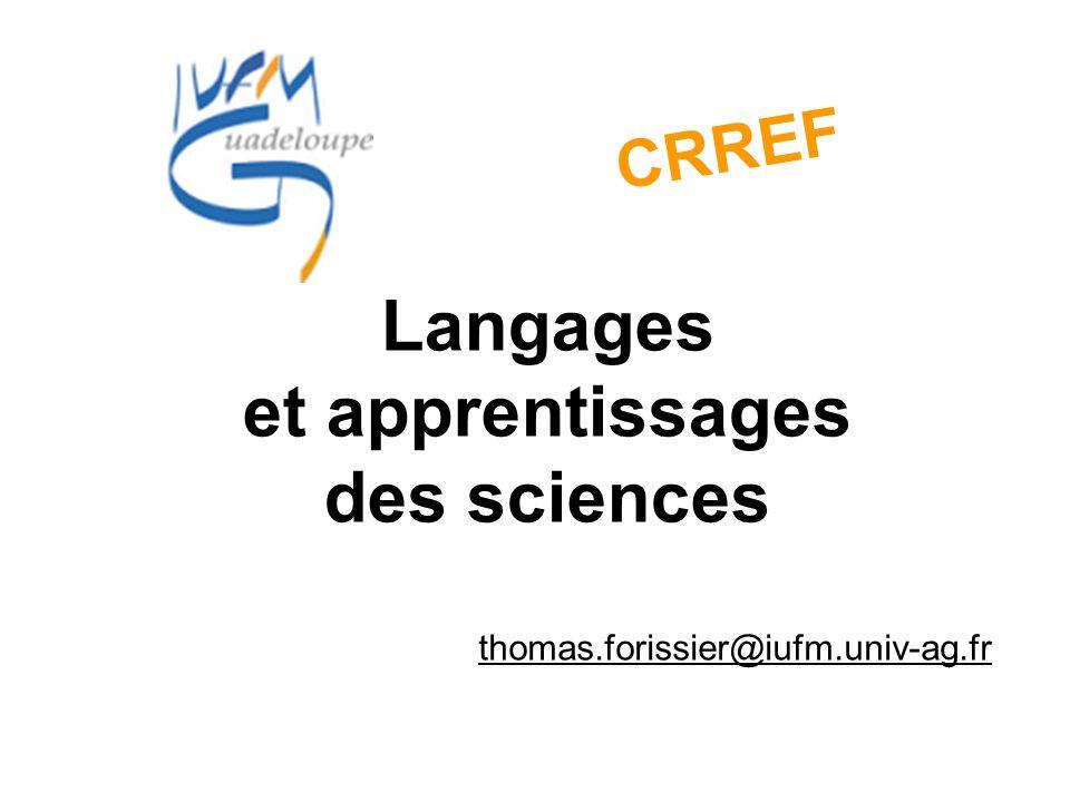 Langages et apprentissages des sciences CRREF thomas.forissier@iufm.univ-ag.fr