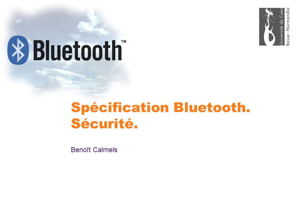 Spécification Bluetooth. Sécurité. Benoît Calmels