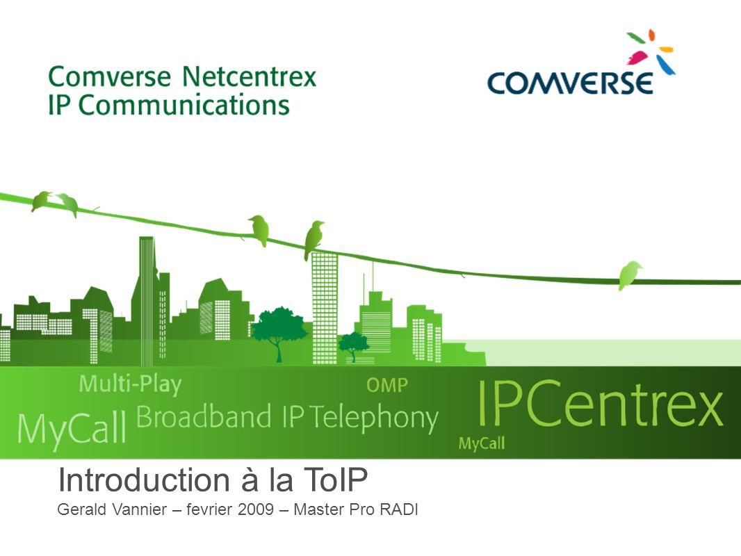 Quelques services associés à la ToIP La ToIP reprend bien sûr les services téléphoniques classiques Eventuellement quelques évolutions sur le côté pratique Les services Voix sont extensibles à la Vidéo presque immédiatement (coût de la validation interopérabilité) Services de classe 5 (différencié par appelant/appelé) : Ce sont des services assurés par le réseau, et non pas par les terminaux CLIP/CLIR, CNIP/CNIR, COLP/CONP (affichage des numéros, des noms) Règles de redirections (CF – Call Forwarding) CFB (Busy), CFNR (Non Response), CFU (Unconditional), CFF (on Failure) Renvoi des appels anonymes ou redirigés Filtrage dappels entrants, Filtrage dappels sortants (contrôle parental) Numéro rapides/abrégés Voicemail (ou Vidéomail) dans le réseau, avec notifications email Portails audio/vidéo/web de configuration des services de classe 5 Indications au décroché (en MGCP) CRBT (Colored Ringback Tone) Transfert dappels, mise en garde, double appel CCBS (Call Completion on Busy Subscriber) Express messaging (laisser un message explicitement, sans faire sonner le poste appelant) Pont de conférence personnel Pour les entreprises : Routage privé intra-entreprise (VPN VoIP) Call pickup Huntgroup Filtrage patron secrétaire Masquage évolué de numéro (présentation de n° de secrétariat par ex.) Fonctionnel légal LNP (Local Number Portability) Lawful interception (Service découte téléphonique/vidéo/fax)