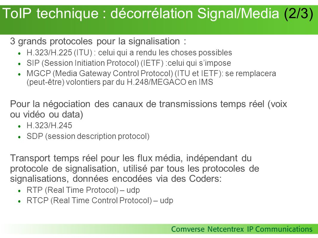 IMS – Requirements details 2/2 Service Control General policies Apply to all users in the network Ex : Codec restriction Individual policies Apply to a particular user in the network Ex : Subscription which doesnt include video Rapid Service Creation The IMS Architecture implies that services do not need to be standardized This reduces the time needed to introduce a new service Multiple Access Acces to IMS networks must be technology-independant.