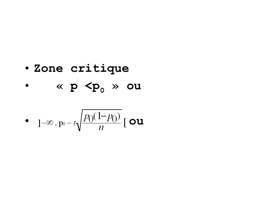 Zone critique « p <p 0 » ou ou