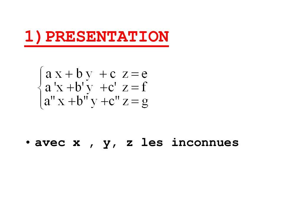 1)PRESENTATION avec x, y, z les inconnues