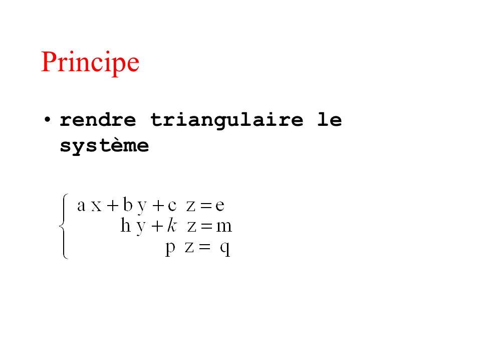 Principe rendre triangulaire le système
