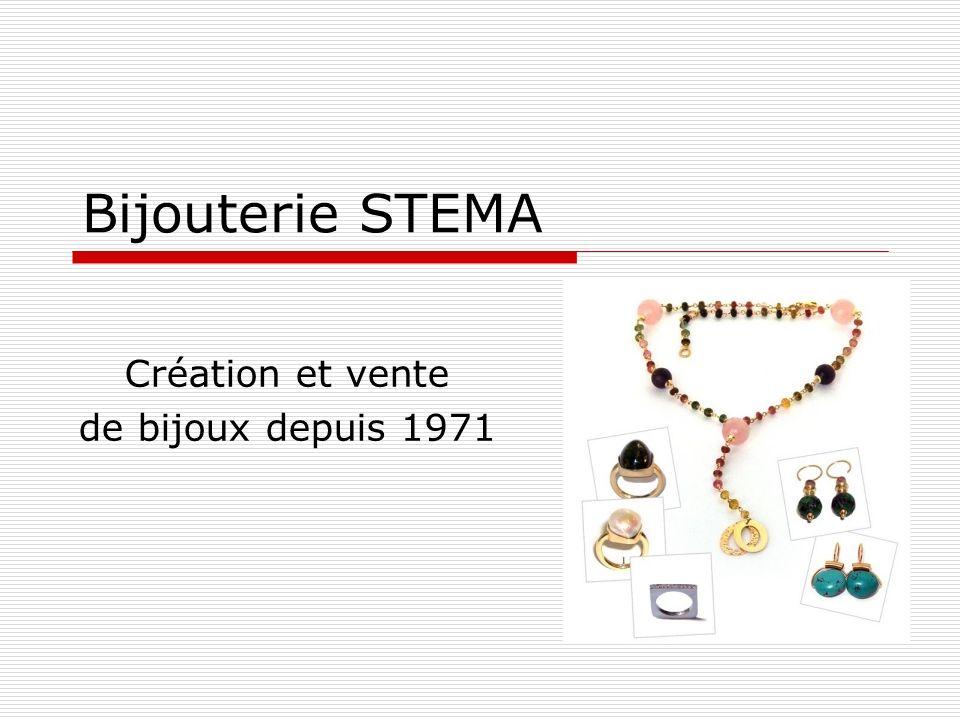 Bijouterie STEMA Création et vente de bijoux depuis 1971