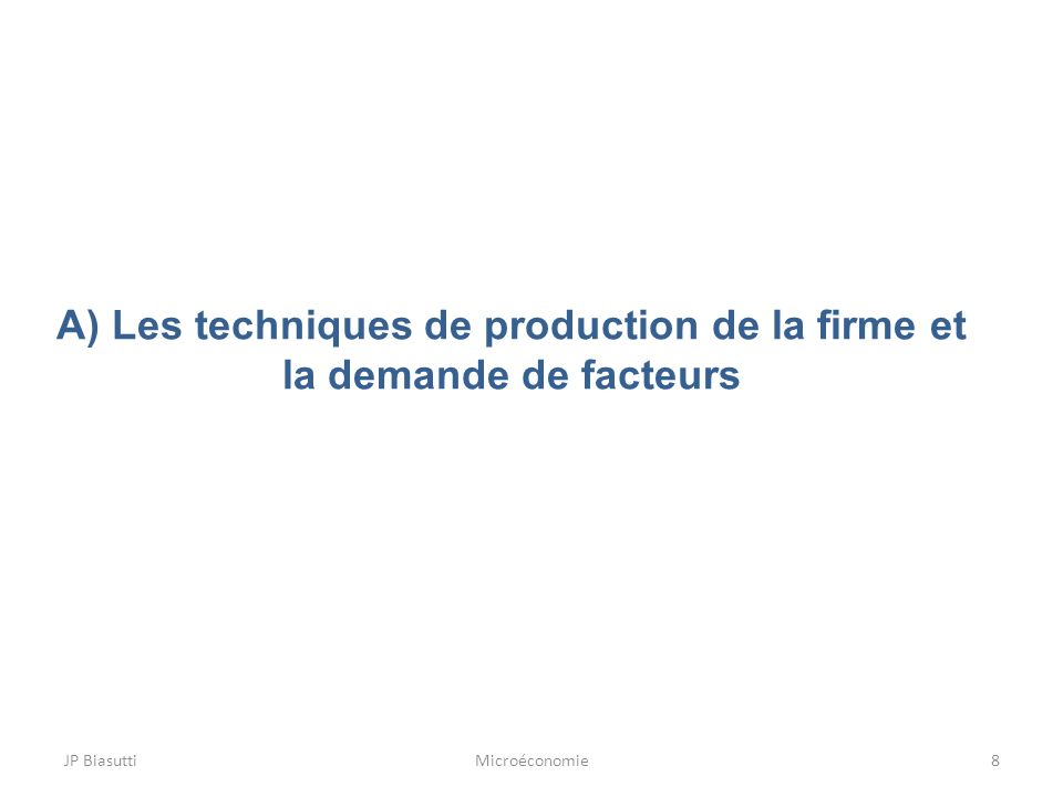JP BiasuttiMicroéconomie9 Lensemble de production Q0Q0 L K Ensemble de production L0L0 K0K0