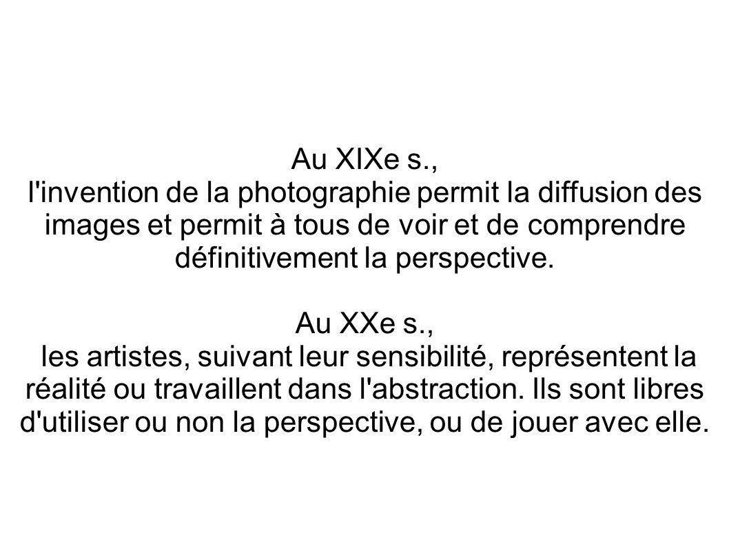 Au XIXe s., l'invention de la photographie permit la diffusion des images et permit à tous de voir et de comprendre définitivement la perspective. Au