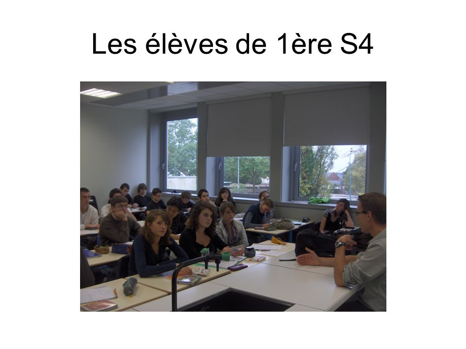 Les élèves de 1ère S4