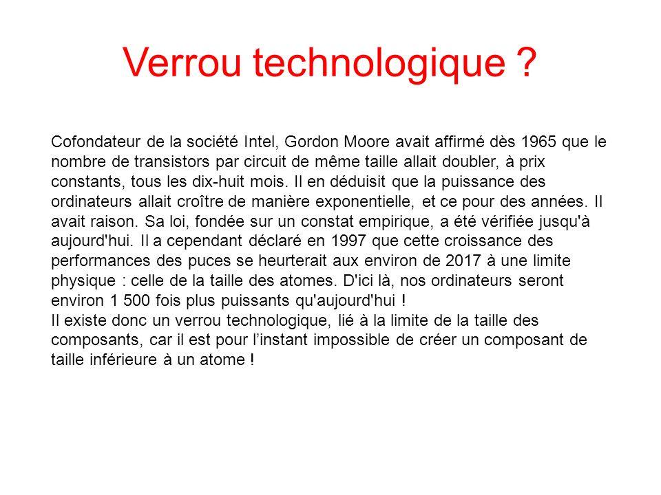 Verrou technologique ? Cofondateur de la société Intel, Gordon Moore avait affirmé dès 1965 que le nombre de transistors par circuit de même taille al