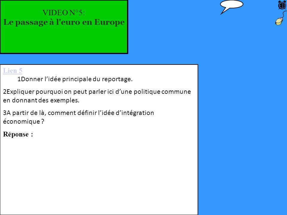 VIDEO N°5: Le passage à l euro en Europe Lien 5 1Donner lidée principale du reportage.