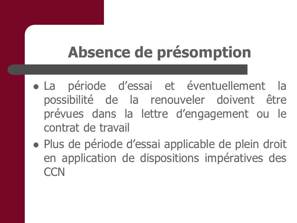 Absence de présomption La période dessai et éventuellement la possibilité de la renouveler doivent être prévues dans la lettre dengagement ou le contr