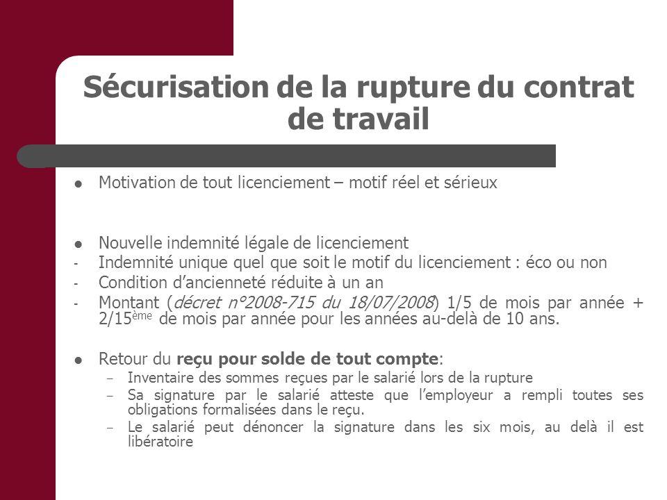 Sécurisation de la rupture du contrat de travail Motivation de tout licenciement – motif réel et sérieux Nouvelle indemnité légale de licenciement - I