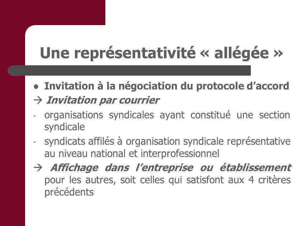 Une représentativité « allégée » Invitation à la négociation du protocole daccord Invitation par courrier - organisations syndicales ayant constitué u