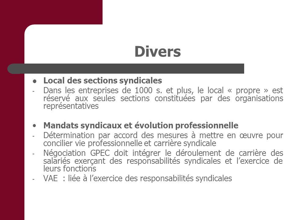 Divers Local des sections syndicales - Dans les entreprises de 1000 s. et plus, le local « propre » est réservé aux seules sections constituées par de