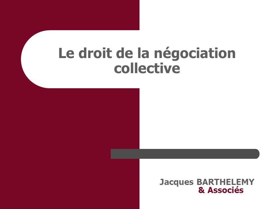 Jacques BARTHELEMY & Associés Le droit de la négociation collective