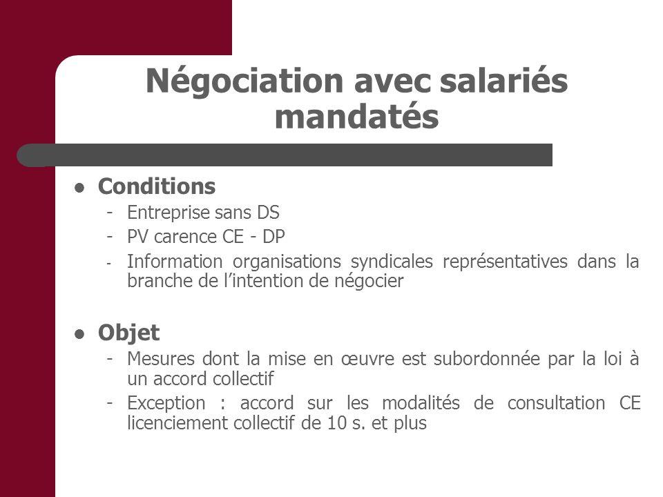 Négociation avec salariés mandatés Conditions - Entreprise sans DS -PV carence CE - DP - Information organisations syndicales représentatives dans la