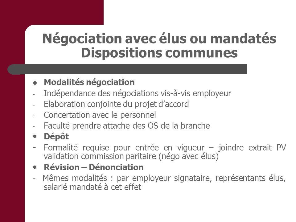 Négociation avec élus ou mandatés Dispositions communes Modalités négociation - Indépendance des négociations vis-à-vis employeur - Elaboration conjoi