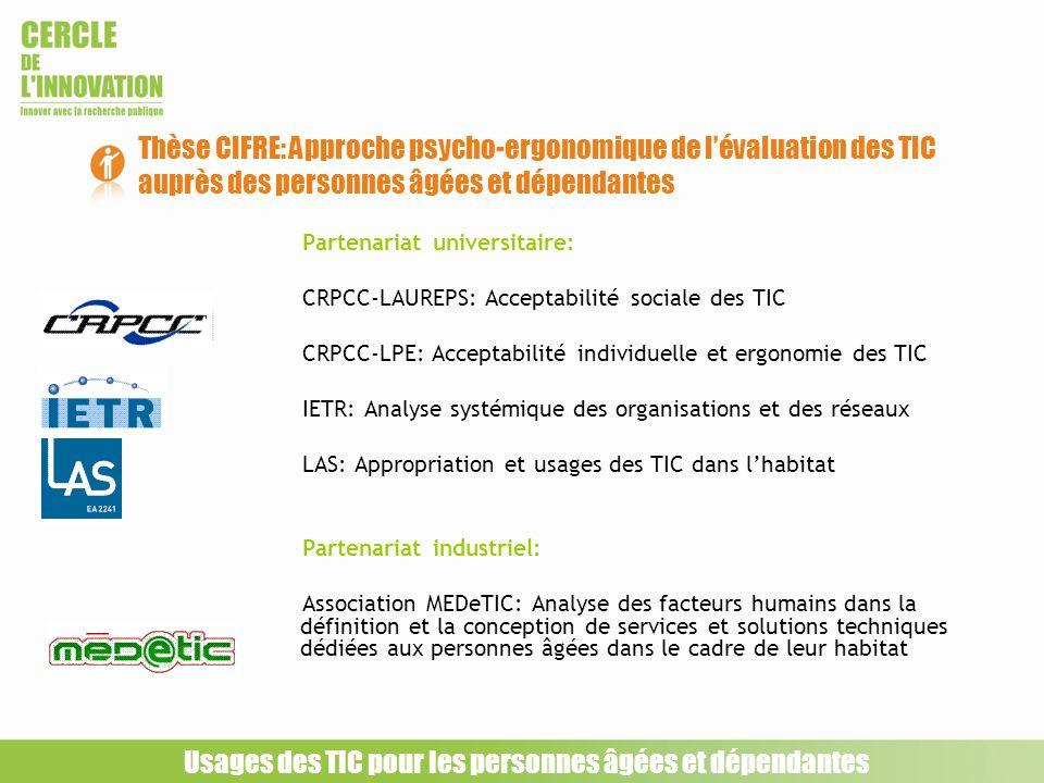 Partenariat universitaire: CRPCC-LAUREPS: Acceptabilité sociale des TIC CRPCC-LPE: Acceptabilité individuelle et ergonomie des TIC IETR: Analyse systé