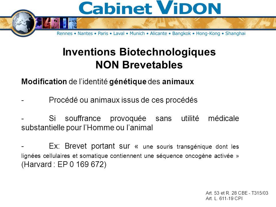 Inventions Biotechnologiques NON Brevetables Modification de lidentité génétique des animaux -Procédé ou animaux issus de ces procédés -Si souffrance