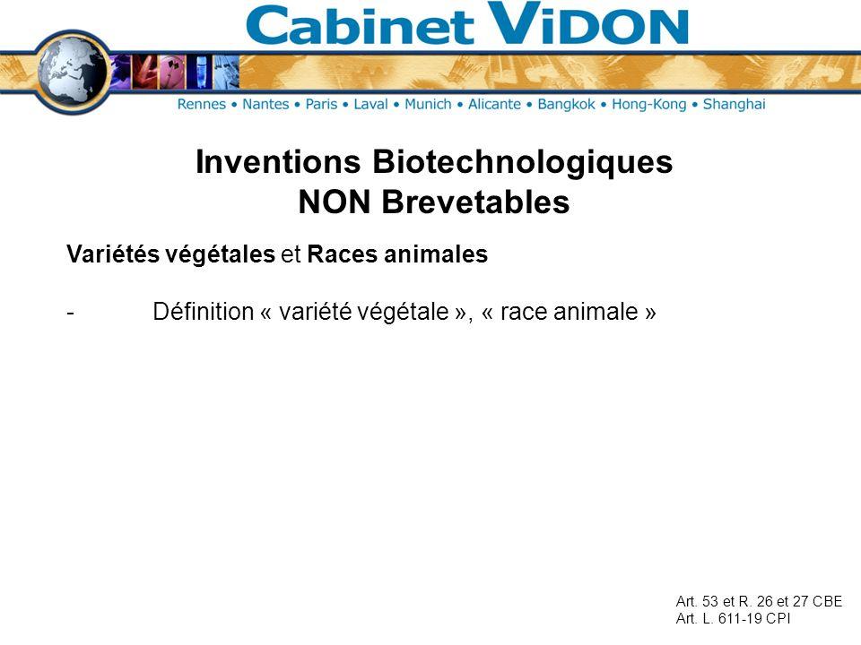 Inventions Biotechnologiques NON Brevetables Variétés végétales et Races animales -Définition « variété végétale », « race animale » Art. 53 et R. 26