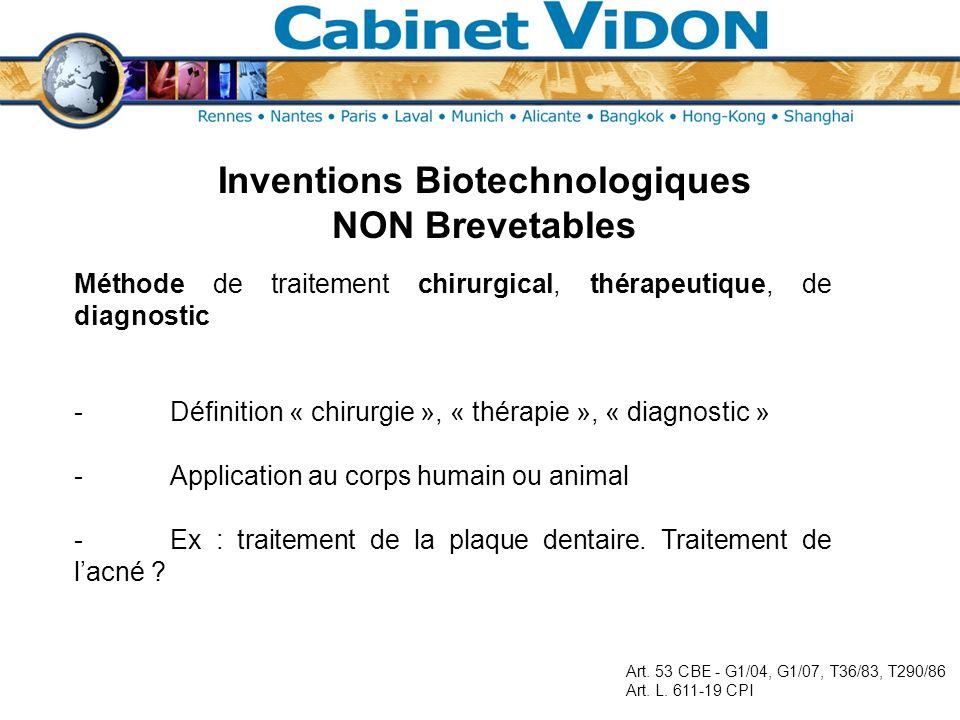 Inventions Biotechnologiques NON Brevetables Méthode de traitement chirurgical, thérapeutique, de diagnostic -Définition « chirurgie », « thérapie »,
