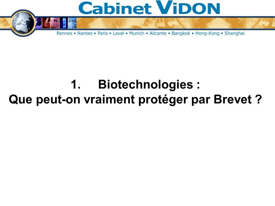 1.Biotechnologies : Que peut-on vraiment protéger par Brevet ?