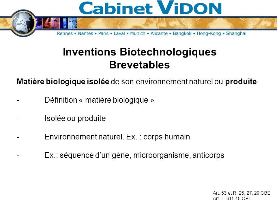Inventions Biotechnologiques Brevetables Végétaux ou animaux -Si technique non limitée à une variété végétale ou race animale - Ex : Plantes transformées rendues tolérantes à un herbicide (Monsanto) Art.