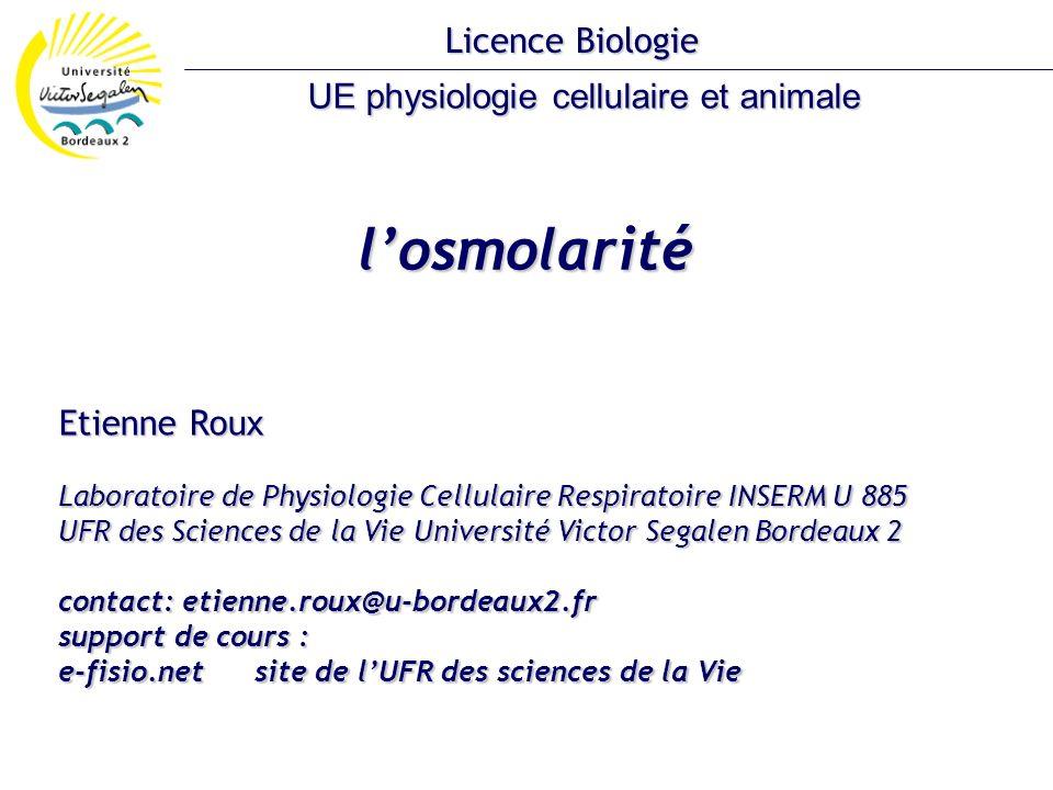 losmolarité Etienne Roux Laboratoire de Physiologie Cellulaire Respiratoire INSERM U 885 UFR des Sciences de la Vie Université Victor Segalen Bordeaux