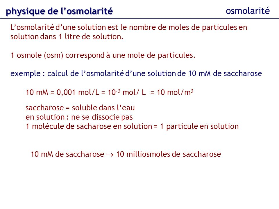 physique delosmolarité physique de losmolarité osmolarité Losmolarité dune solution est le nombre de moles de particules en solution dans 1 litre de s