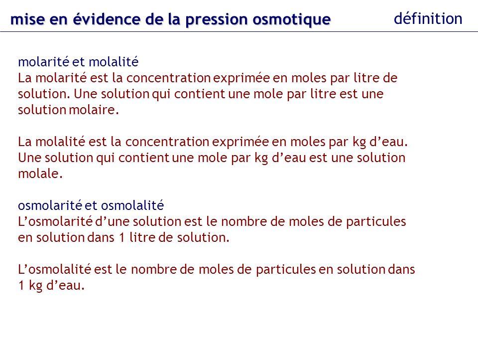 mise en évidence dela pression osmotique mise en évidence de la pression osmotique définition molarité et molalité La molarité est la concentration ex